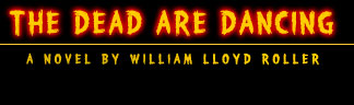 The Dead are Dancing, a novel by William Lloyd Roller